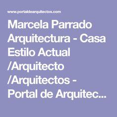 Marcela Parrado Arquitectura - Casa Estilo Actual /Arquitecto /Arquitectos - Portal de Arquitectos
