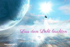Lass dein Licht leuchten - für DEINEN Aufstieg High Energy, Movies, Movie Posters, Unconditional Love, Planets, Glee, Angels, Light Fixtures, Life