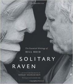 Solitary Raven: The Essential Writings of Bill Reid London School Of Design, Bill Reid, Haida Gwaii, Book Baskets, Haida Art, Favorite Subject, The Essential, Native Art, First Nations