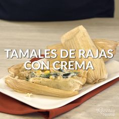 Tamales de rajas con crema - Tamales What is Healthy Consuming? Mexican Dessert Recipes, Breakfast Recipes, Tamale Recipe, Sandwiches, Yummy Food, Tasty, Food Goals, Food Menu, Fall Recipes