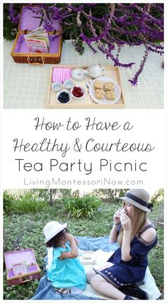 Ideas and menus for enjoying a healthy, courteous tea party picnic with toddlers through elementary-age kids; Montessori grace and courtesy ideas and YouTube video included!