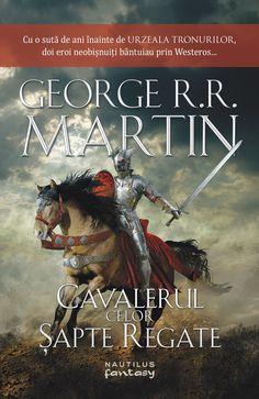 Cavalerul celor sapte regate - George R. George Martin, Nautilus, Martini, Georgia, Ebooks, Fantasy, Reading, Movie Posters, Coaching