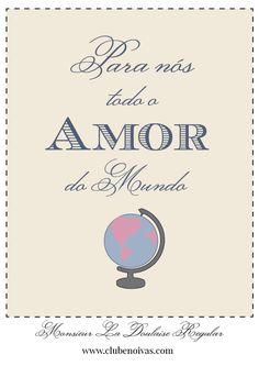 Quadros com Frases de Amor - Ilustrações - Clube Noivas - Para nós todo o amor do mundo