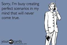 perfect scenarios