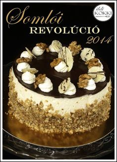 ildi KOKKI : Országtorta 2014: Somlói revolúció Hungarian Desserts, Hungarian Cake, Hungarian Recipes, Köstliche Desserts, Delicious Desserts, Yummy Food, Torte Cake, Sweets Cake, Creative Cakes