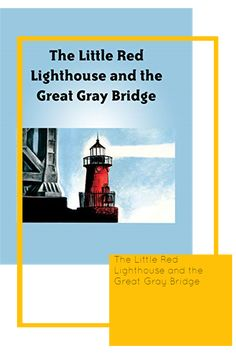 The Little Red Lighthouse and the Great Gray Bridge Little Red Lighthouse, Bridge, Grey, Gray, Legs, Attic, Bro