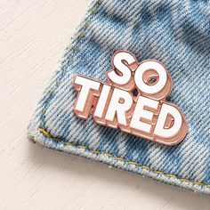 So Tired Pin - Hard Enamel Pin - New Mum Gift - Enamel Pin Set - Flair - Brooch - Lapel Pin - Pins - Alphabet Bags
