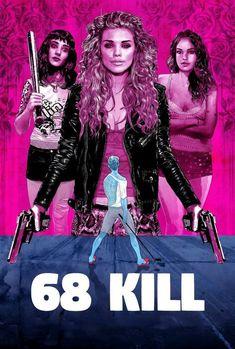 Watch->> 68 Kill 2017 Full - Movie Online