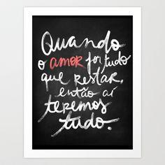 O Amor é tudo Art Print by Karen Hofstetter