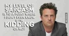And of course, Chandler Bing...