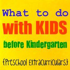 What to do with Kids before Kindergarten {Preschool Extracurriculars}