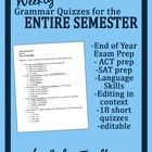 Classroom-tested grammar quizzes for the entire semester!! Measure and teach skills quickly and easily! Great for EOC and ACT prep! Middle-High Level