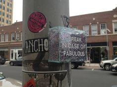 Break in case of fabulous