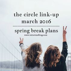 Co-Hosting the Circle Link Up, and this month's theme is Spring Break (Dreams, Plans, Goals), what are yours?