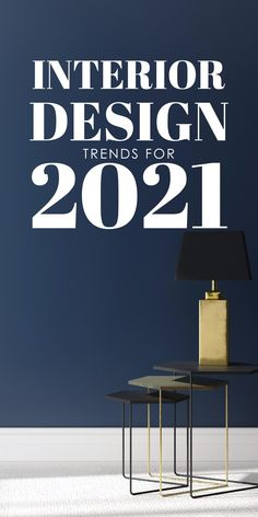 Everything you need to know about 2021 interior design trends