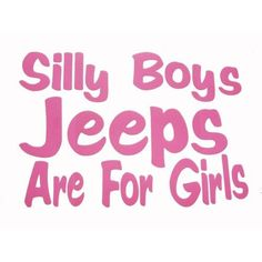 Silly Boys Jeeps Are For Girls Pink Car Truck Decal Sticker : Amazon.com : Automotive