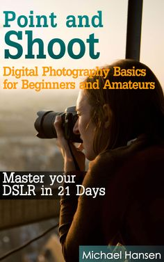 Point and Shoot: Digital Photography Basics for Beginners and Amateurs - FreeDiscountedBooks.com