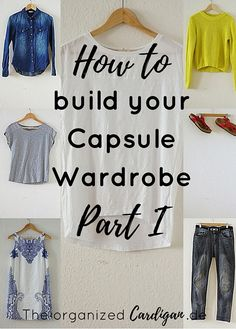 How to Build Your Capsule Wardrobe – Part I meiner Mini-Serie, in der du Grundlagen schaffst.