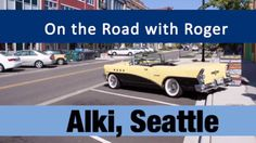 Alki, Seattle - On the Road with Roger