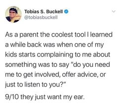 Parenting Win, Parenting Advice, Say You, You And I, Tobias, Listening To You, Cool Tools, Behavior, Something To Do