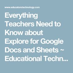 Everything Teachers Need to Know about Explore for Google Docs and Sheets ~ Educational Technology and Mobile Learning