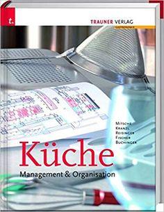 Fachbücher für Köche: Küche -Management & Organisation Water Bottle, Drinks, Manfred, Motto, Products, Organization, Authors, Drinking, Beverages