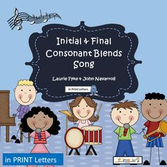 Phonics | Consonant Blends Song | PRINT LETTERS | Grades k-1  INITIAL AND FINAL…