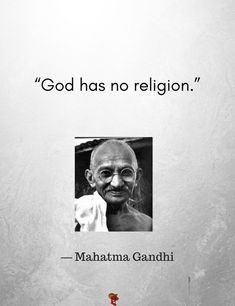"""Quotes for Fun QUOTATION – Image : As the quote says – Description 5 God Quotes. """"God has no religion."""" ― Mahatma Gandhi Sharing is love, sharing is everything Mahatma Gandhi Biography, Mahatma Gandhi Quotes, Mk Gandhi, Quotable Quotes, Wisdom Quotes, Life Quotes, Rumi Quotes, Qoutes, Religion Quotes"""