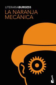 La Naranja Mecanica http://www.planetalector.com/upload/fotos/libros/200812/la_naranja_mecnica3.jpg