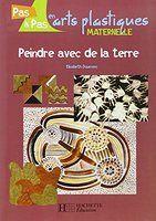 Peindre avec de la terre Land Art, Cycle 1, Art Plastique, Continents, Oeuvre D'art, Cards, Elisabeth, Amazon Fr, Textbook