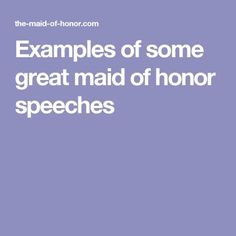 Examples of some great maid of honor speeches Bridesmaid Speech Examples, Bride Speech Examples, Vow Examples, Bridesmaid Speeches, Sister Wedding Speeches, Best Wedding Speeches, Bridesmaids, Best Friend Wedding Speech, Best Man Speech