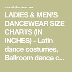 LADIES & MEN'S DANCEWEAR SIZE CHARTS (IN INCHES) - Latin dance costumes, Ballroom dance costumes, Salsa dancewear, Salsa dance costumes, Salsa dresses, Latin dresses, Ballroom dresses, Ballroom dancewear, Latin shirt