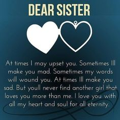 Dear Sister sister family quotes sister quotes sister quotes and sayings dear sister Brother N Sister Quotes, Little Sister Quotes, Sister Poems, Sister Quotes Funny, Funny Quotes, Life Quotes, Thank You Sister Quotes, Daughter Quotes, Father Daughter