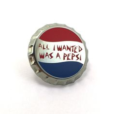 """1"""" - 3D Bottle Cap Shaped - Hard Enamel Lapel Pin. All Mike wanted was a Pepsi and he ended up in an institution. This pin is a tribute to Mike."""