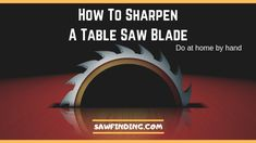 To sharpen a table saw blade buy a diamond coated blade and a Jig. A jig will aid you to hold the blade up or use any durable hefty thing instead of it. Table Saw Blades, Blade Sharpening, Circular Saw Blades, Miter Saw, A Table, Woodworking, Carpentry, Wood Working, Woodwork