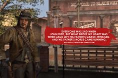 oh that's heart breaking /   Red dead Redemption quote