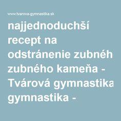 najjednoduchší recept na odstránenie zubného kameňa - Tvárová gymnastika - FaceFit Košice Blog, Blogging