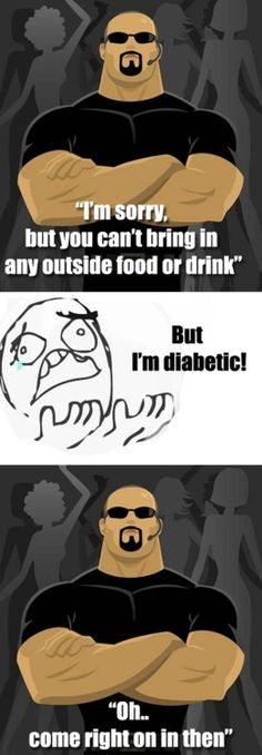 I'm not ashamed to say I've used my diabetes to my advantage before!