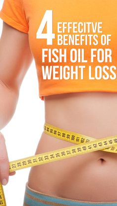 4 Effective Benefits Of Fish Oil For Weight Loss