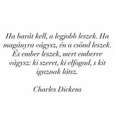 Charles Dickens idézet Poem Quotes, Daily Quotes, Motivational Quotes, Inspirational Quotes, Say Say Say, Truth Of Life, Love Poems, In My Feelings, Wallpaper Quotes