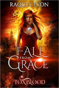 Amazon.com: Fall from Grace (Foxblood Trilogy Three) (Fosswell Chronicles Book 4) eBook: Raquel Lyon: Kindle Store
