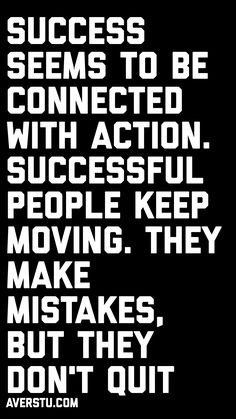 Make mistakes, but keep moving. Wise Quotes, Quotable Quotes, Success Quotes, Words Quotes, Wise Words, Great Quotes, Motivational Quotes, Inspirational Quotes, Sayings