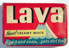 Lava removes grease and skin!