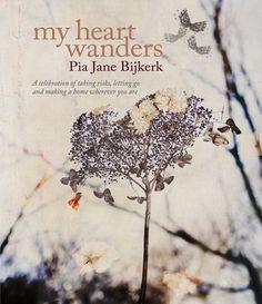my heart wanders by pia jane bijkerk
