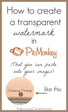 How to Create a Transparent Watermark *for Free* in PicMonkey!  I've been looking to figure this out for a while now.