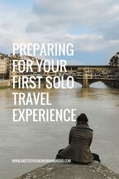 Preparing for your first solo travel experience.