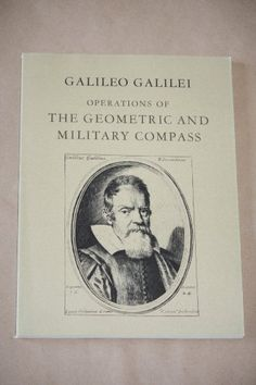 Operations of the Geometric and Military Compass, 1606 (Dibner Library Publication, No. 1) by Galileo Galilei, http://www.amazon.com/dp/0874743834/ref=cm_sw_r_pi_dp_cmvjsb0C0T8RG4Q0