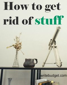 Letting go can be hard to do. Here's how to get rid of stuff so that you can live a simpler lifestyle and make some extra cash selling off old items.