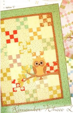 there is a pattern...you can pick the colors...thinking mom...or us. here is the link http://www.etsy.com/listing/45108352/remember-whooo-loves-you-owl-baby-quilt