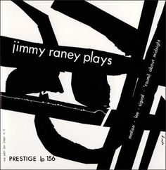 Jimmy Raney - Jimmy Raney Plays Prestige PRLP 156 - Enregistré le 23 avril 1953 - Sortie en 1953 Note: 9/10